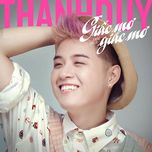 Giấc Mơ Không Còn Là Giấc Mơ (Single) - Thanh Duy