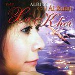 xa khoi (vol. 2) - ai xuan