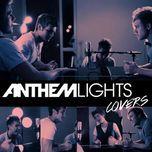 anthem lights covers, pt. ii - anthem lights
