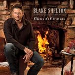 cheers, it's christmas - blake shelton
