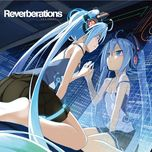 reverberations - clean tears, hatsune miku, ia