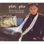 phoi pha - dam vinh hung