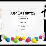 just be friends (single 2009) - dixie flatline, megurine luka
