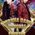 i wanna dance (japanese single) - dong hae (super junior), eun hyuk (super junior)