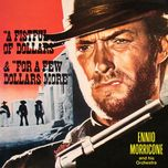 for a few dollars more & a fistful of dollars ost - ennio morricone