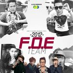 Tuyển Tập Các Ca Khúc Hay Nhất Của F.O.E Team (Vol.1 - 2012) - F.O.E