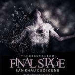 san khau cuoi cung - final stage