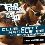 club can't handle me (from step up 3d - the remixes ep 2010) - flo rida, david guetta