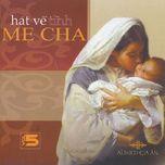 hat ve tinh me cha (vol.5 - 2008) - gia an