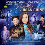 cap doi hoan chinh (live show 2013) - hoang chau