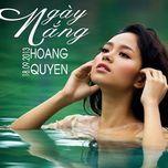 ngay nang (single 2013) - hoang quyen