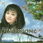 hat cho que huong vol. 5 (huong lan - tinh productions vol. 26) - huong lan