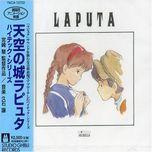 laputa: castle in the sky hi-tech - joe hisaishi