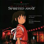 spirited away soundtrack - joe hisaishi