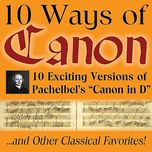 10 ways of canon in d by johann pachelbel - johann pachelbel