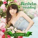 birthday wedding (type b) - kashiwagi yuki