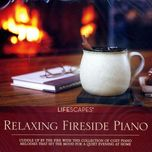 lifescapes - relaxing fireside piano (cd1) - kavin hoo