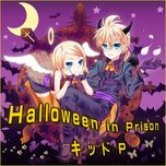 halloween in prison (single) - kid-p, kagamine rin, kagamine len