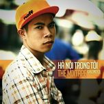 Hà Nội Trong Tôi (Mixtape) - KraziNoyze, Novalane