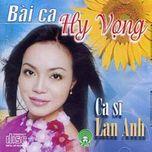 bai ca hy vong (2004) - lan anh