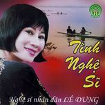 tinh nghe si - le dung