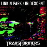 iridescent (transformers 3 dark of the moon) - linkin park