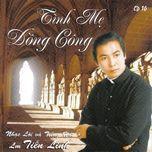 tinh me dong cong (vol.10) - lm tien linh