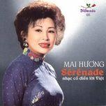 serenade (nhac co dien loi viet) - mai huong
