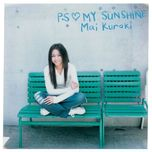 p.s my sunshine (single) - mai kuraki