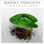 impressions - marika takeuchi