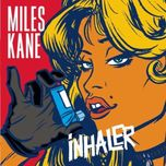 inhaler (single) - miles kane