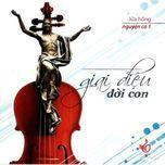 giai dieu doi con (nguyen ca 1) - nhom lua hong