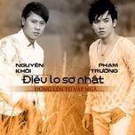 dieu lo so nhat (2013) - pham truong, nguyen khoi