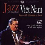 jazz voi ca khuc viet nam (saxophone) - quyen van minh