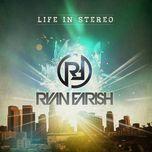 life in stereo - ryan farish