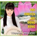 tro chuyen voi dong song (2011) - trang nhung,