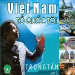 viet nam to quoc toi (vol. 2) - trong tan