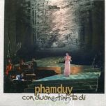 con duong tinh ta di (pham duy live show) - v.a