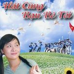 hat cung ban be toi (2012) - v.a