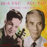 hoa tau & doc tau co nhac cai luong (2010) - v.a