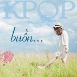 nhung bai hat k-pop buon - v.a