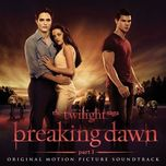 the twilight saga: breaking dawn part 1 (original motion picture soundtrack 2011) - v.a