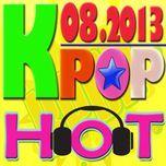 tuyen tap nhac hot k-pop (08/2013) - v.a