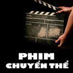 tuyen tap nhac phim chuyen the (2013) - v.a