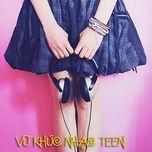 vu khuc teen (2013) - v.a