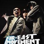tuyen tap ca khuc hay nhat cua far east movement - far east movement