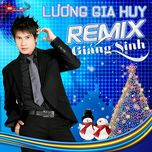 remix giang sinh - luong gia huy