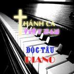 thanh ca viet nam (doc tau piano) - v.a