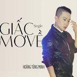 giac mo ve (single) - hoang tung minh