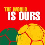 The World Is Ours (Single)